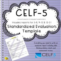This is a word file evaluation template for the Clinical Evaluation of Language Fundamentals-5 (CELF-5).Included are three…