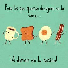 Para los que quieren el desayuno en la cama... ¡A dormir en la cocina! #Citas #Frases @Candidman