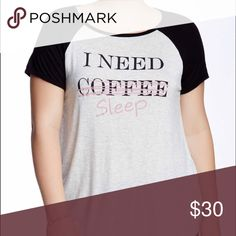 I Need Coffee/Sleep Tee I Need Coffee/Sleep Tee.  NWT.  Adorable and soft.   Light heather Gray with black. Tops Tees - Short Sleeve