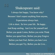 This might be one of my favorite quotes to date!!    NEVER expect, demand or give ultimatums in any relationship, healthy relationships are a two way street....and when you repeatedly practice these behaviors do not expect a  healthy outcome.     Expectations can be the root of all heartache.   William  Shakespeare