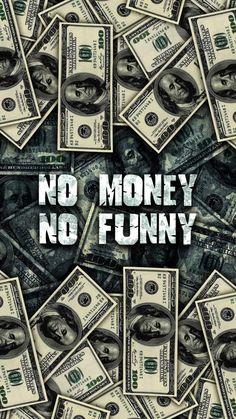 No Money No Funny Wallpaper - iPhone Wallpapers
