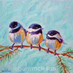 Chickadees Original Painting by betsymclellanstudio