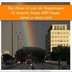 """""""Das Leben ist wie ein Regenbogen: Es braucht Sonne UND Regen, damit es bunt wird."""" :) #motivation #aufmunterung"""