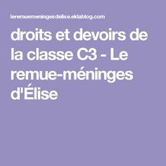 droits et devoirs de la classe C3 - Le remue-méninges d'Élise