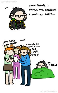 If ever Loki needs to amass another army with which to conquer the world, he need look no farther than the plethora of fanatic fangirls around the world. // Yup.