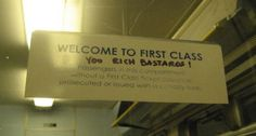 Welcome to first class...