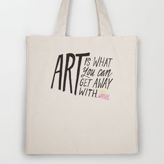 Art is what you can get away with. Tote Bag