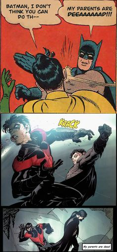 "Why does Batman slap Robin and say ""my parents are dead"" so often?"