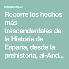 Recorre los hechos más trascendentales de la Historia de España, desde la prehistoria, al-Andalus, la reconquista, los reinos hasta nuestros días