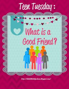 Bible Fun For Kids: Teen Tuesday: Being a Good Friend