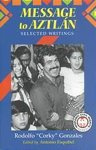 Message to Aztlán : selected writings of Rodolfo