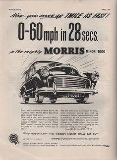 Advertisment for the Morris Minor 1000 . mph in 28 seconds. Morris Minor, Old Advertisements, Car Advertising, Classic Motors, Classic Cars, Vintage Books, Vintage Ads, Morris Traveller, Austin Cars
