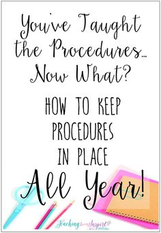 You've taught the procedures...Now What? Read how to keep your procedures in place all year! {Students need these reminders after winter break or ANY break in the school year!}