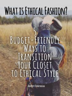 "Your closet {and its contents} may seem like a ""first world"" ethical problem. Nothing could be further from the truth. Here are 5 wallet-friendly ways to transition to ethical fashion!"