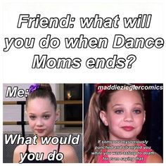 Dance moms I will forever be obsessed with this show Dance moms I will forever be obsessed with this show Dance Moms Quotes, Dance Moms Funny, Dance Moms Dancers, Dance Moms Girls, Mom Jokes, Mom Humor, Dance Humor, Dance Memes, Haha Funny