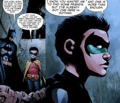 """""""I know you wanted me to find some friends. But I've already got one here in Gotham. And one is more than enough."""" -- Damian Wayne"""