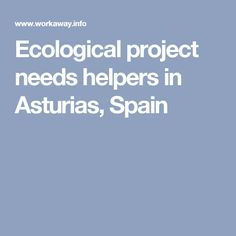 Ecological project needs helpers in Asturias, Spain