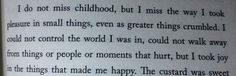 - Neil Gaiman, The Ocean at the End of the Lane