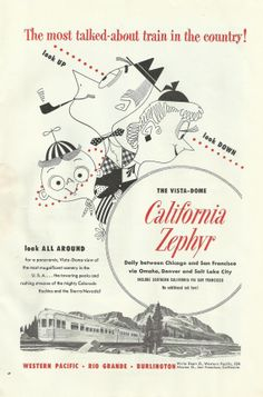 """An ad for the California Zephyr promises that one can """"Look up…look down…look all around. Travel Ads, Bus Travel, Train Travel, Vintage Cartoon, Vintage Ads, Vintage Prints, Dazzle Camouflage, California Zephyr, Black And White Cartoon"""