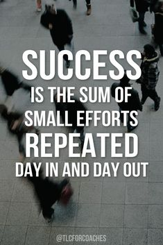 Success is the sum of small efforts repeated day in and day out. #success #wordsofwisdom #inspiringquotes