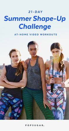 Follow our 21-Day Summer Shape-Up Challenge! All the workouts are videos that you can do at home — how convenient, right? The workouts vary in length from 10 to 30 minutes, and mix cardio, strenght training, barre, and yoga. All that plus get one stretch session plus one rest day a week.