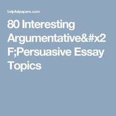 Best Persuasive Essay Topics Images  Teaching Cursive Teaching   Interesting Argumentativepersuasive Essay Topics Persuasive Speech  Topics Persuasive Essays Spanish