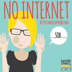 No internet...