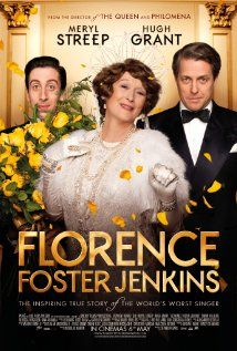 "Florence Foster Jenkins (2016):  ""They can say I can't sing, but they can't say I didn't sing."""