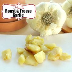 How to Roast Garlic Cloves, Freeze them and Use in Recipes - Easy, low-carb way to add flavor. Roasted Garlic Cloves, Baked Garlic, Preserving Garlic, How To Preserve Garlic, How To Roast Garlic, Garlic Recipes, Healthy Recipes, Eat Healthy, Easy Recipes