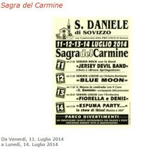 Sagra del Carmine - Carmine Festival,  July 11-14, 2014, in San Daniele (Sovizzo), food booths, carnival rides, live music and dancing at 9 p.m.