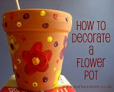 Mothers Day- decorate pots and then fill with a small potted flower