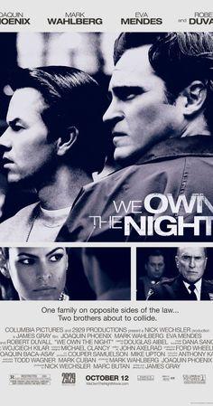 We Own the Night. (2007). Starring Joaquin Phoenix, Eva Mendez, Robert Duvall, & Mark Wahlberg.
