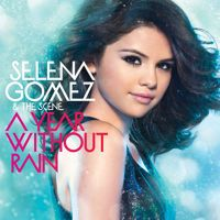 Selena Gomez & The Scene - A Year Without Rain by Selena-World.ORG on SoundCloud