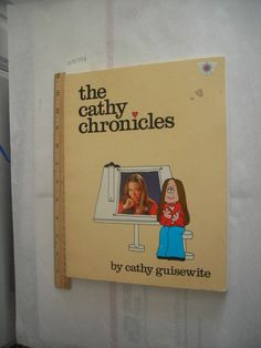 Cathy Guisewite THE CATHY CHRONICLES Comic Strip, Life as Woman Ironic