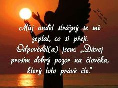 Anděl strážný I Love You, My Love, Thats Not My, Words, Quotes, Hobbies, People, Ideas, Style