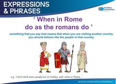 ' When in Rome .... ' PHRASES & EXPRESSIONS