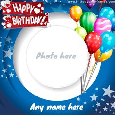 Happy Birthday Balloon Card for Kids with Name and Photo Edit Happy Birthday Wishes Boy, Birthday Wishes With Photo, Birthday Wishes With Name, Birthday Photo Frame, Happy Birthday Frame, Happy Birthday Wishes Cards, Happy First Birthday, Happy Birthday Candles, Happy Birthday Balloons