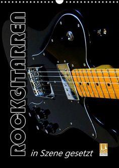ROCKGITARREN in Szene gesetzt / Geburtstagskalender - CALVENDO Kalender von Renate Bleicher - #kalender #calvendo #calvendogold #gitarren #rockgitarre #rock #musik