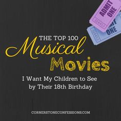 The Top 100 Musical Movies I Want My Children to See by Their 18th Birthday
