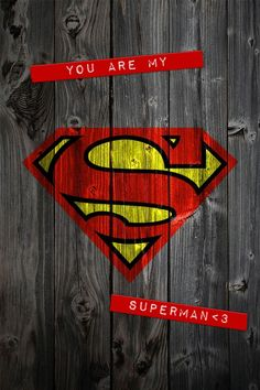 You are my superman and I'm your superwoman❤️