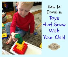 Invest in Toys that Grow with Your Child