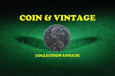 Coin & Vintage Collection Update #127...