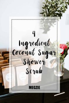 Simple 4 ingredient coconut sugar shower scrub. Made with items you probably already have in your pantry!