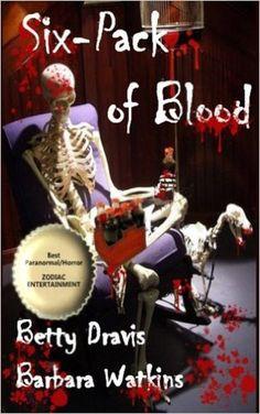 Six-Pack of Blood: Betty Dravis, Barbara Watkins: 9781540784421: Amazon.com: Books