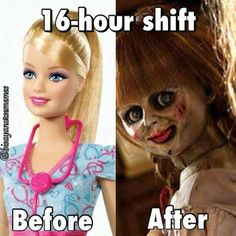 By the end of my 16 hours I think I look worse than the doll does. Cna Nurse, Nurse Life, Medical Humor, Nurse Humor, Pharmacy Humor, Pharmacy Technician, Dental Humor, Work Memes, Work Humor