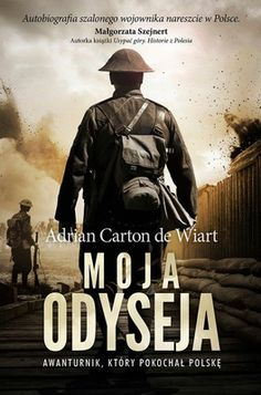 moja-odyseja adrian-carton-de-wiart cover image © Stephen Mulcahey / Arcangel Images Book Cover Design, Book Covers, Photographs, Books, Movies, Movie Posters, Pictures, Image, Photos