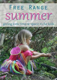 Free Range Summer - Letting kids be kids Natural Parenting, Gentle Parenting, Parenting Advice, Summer Activities For Kids, Summer Kids, Play Based Learning, Kids Learning, Animal Treatment, Conscious Parenting