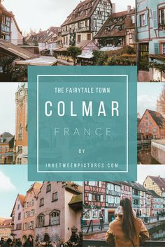 Colmar France - The fairytale town you need to visit now. Things to see: Little Venice and Christmas Market | InBetweenPictures.com
