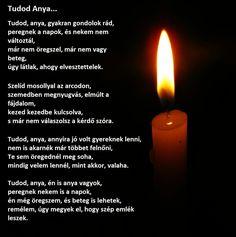"Képtalálat a következőre: ""candle"" Grief, Inspirational Quotes, Wisdom, Candles, Thoughts, Facebook, Drinks, Google, Life Coach Quotes"