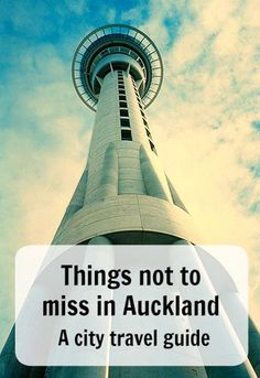 Things not to miss in Auckland – A city travel guide. A list of the best things to see in and around Auckland, New Zealand broken down by area. Ann K Addley travel blog